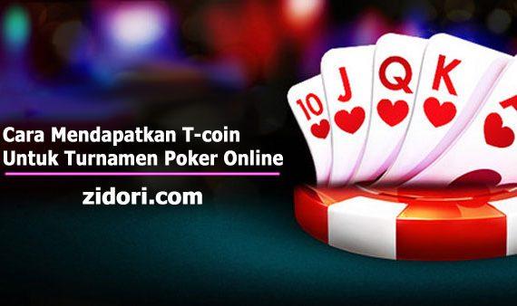 Cara Mendapatkan T-coin Untuk Turnamen Poker Online